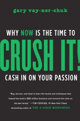 Crush It by Gary Vaynerchuk Book Review