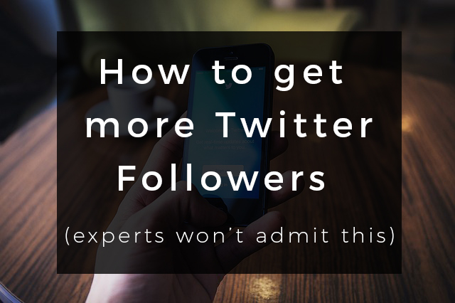 How to get a lot of Followers on Twitter (Methods Experts Won't Admit)