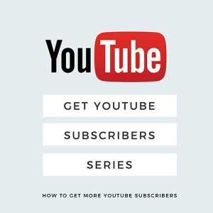 Get Youtube Subscribers: How to Get Your First 100 Subscribers